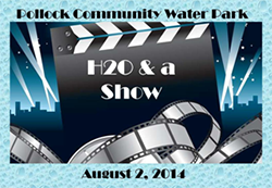 Pollock Community Water Park H2O and a Show